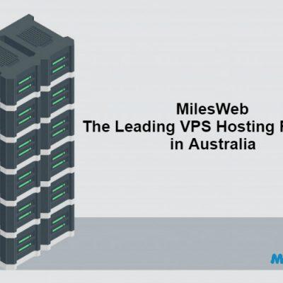 Milesweb – The Leading Vps Hosting Provider In Australia