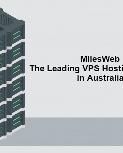 Milesweb – The Leading Vps Hosting Provider In Australia